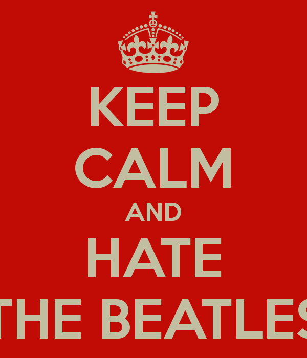keep-calm-and-hate-the-beatles